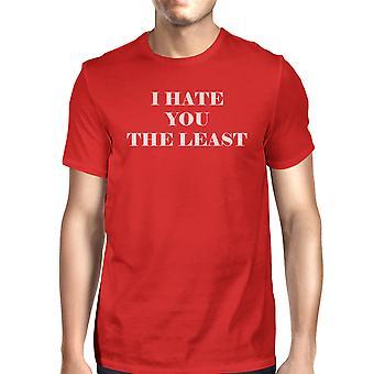 Ik haat u het minste rode T-Shirt grappige Design comfortabele mannen Top