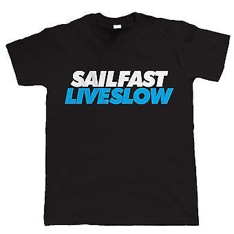 Sail Fast, Live Slow, Mens Sailing T Shirt