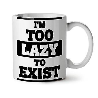 Lazy To Exist Cool Funny NEW White Tea Coffee Ceramic Mug 11 oz | Wellcoda