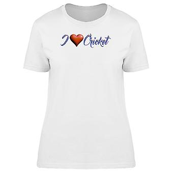I Love Cricket Sports Lovers Tee Women's -Image by Shutterstock