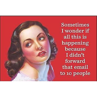 Czasami zastanawiam się, jeśli wszystko dzieje się ponieważ... Magnes na lodówkę śmieszne