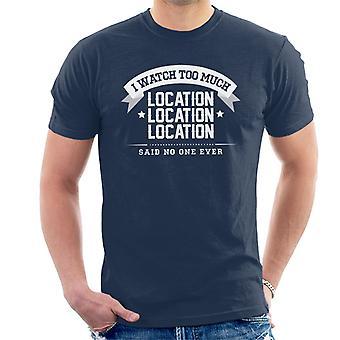 Jeg ser mye Location Location Location sa ingen én gang menn t-skjorte