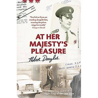 At Her Majesty's Pleasure by Robert Douglas - 9780340935309 Book