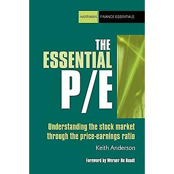 The Essential PE - Understanding the Stockmarket Through the Price Ear