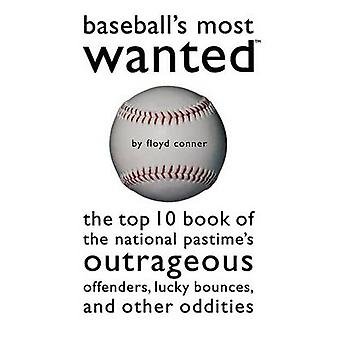 Baseball's Most Wanted - The Top 10 Book of the National Pastime's Out