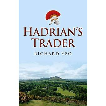 Hadrian's Trader by Richard Yeo - 9781780996349 Book