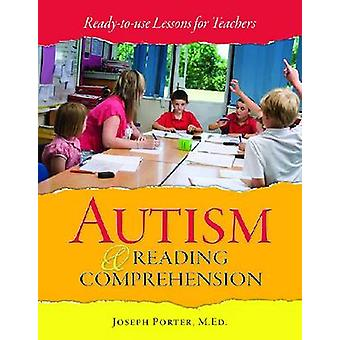 Autism and Reading Comprehension - Ready-to-use Lessons for Teachers b
