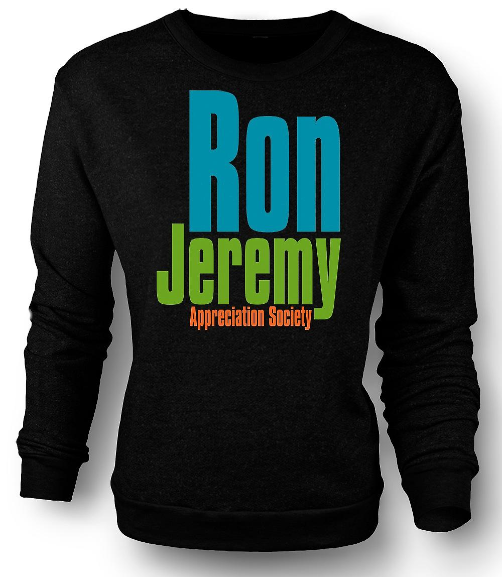 Mens Sweatshirt Ron Jeremy Appreciation Society - Funny