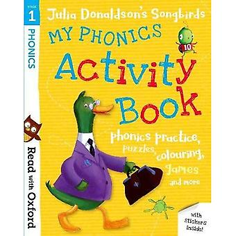 Read with Oxford: Stage 1:� Julia Donaldson's Songbirds: My Phonics Activity Book (Read with Oxford)