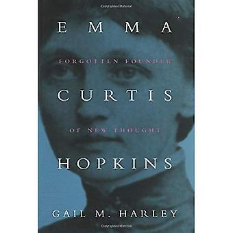 Emma Curtis Hopkins: Vergessene Gründer der New Thought