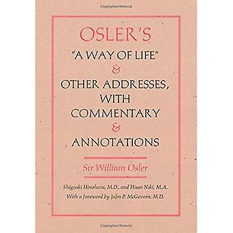 Osler's a Way of Life and Other Addresses: With Commentary and Annotations