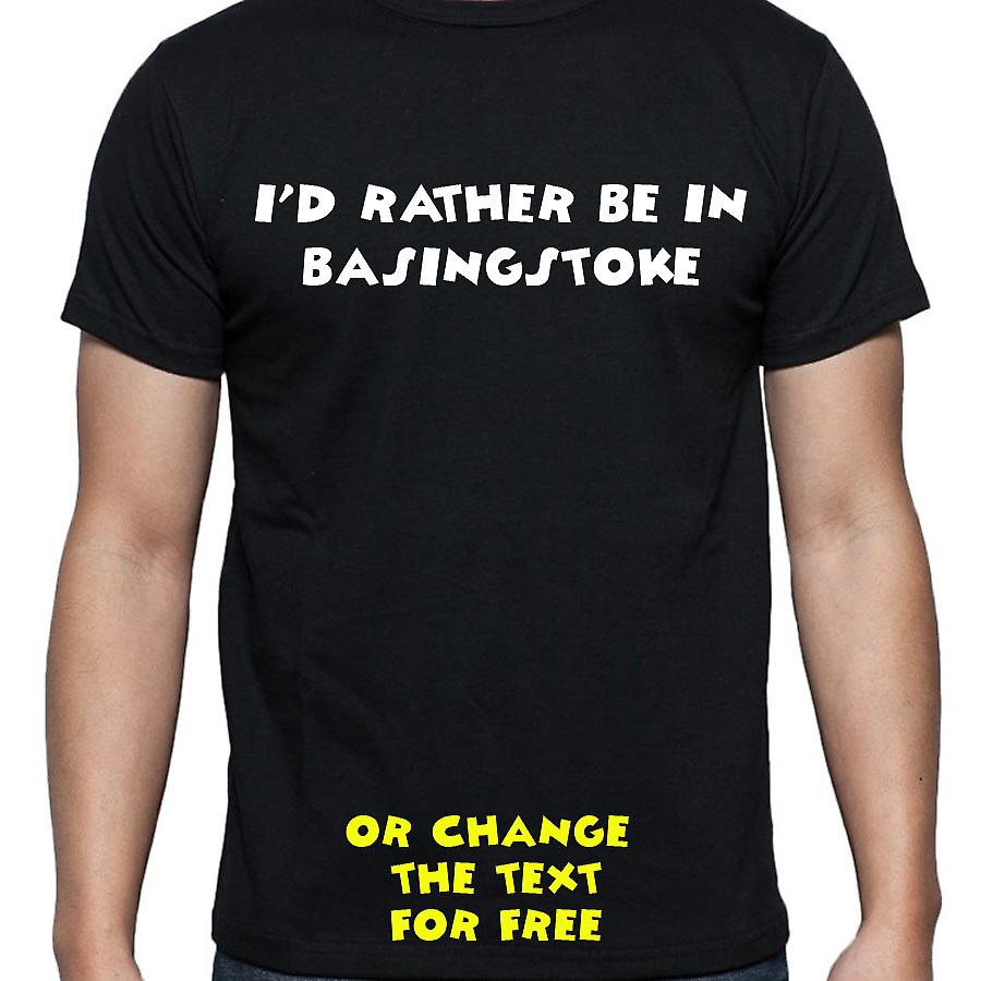 I'd Rather Be In Basingstoke Black Hand Printed T shirt