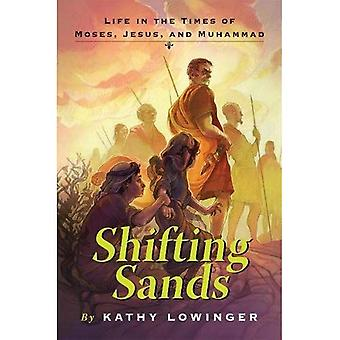 Shifting Sands: Life in the Times of Moses, Jesus, and Muhammad