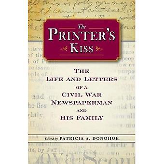 Baiser de l'imprimante: la vie et les lettres d'un journaliste de guerre civile et de sa famille (la guerre civile dans le Nord)
