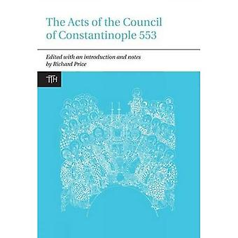 The Acts of the Council of Constantinople of 553, Volume One