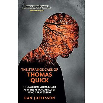 The Strange Case of Thomas Quick: The Swedish Serial Killer and the Psychoanalyst Who Created Him