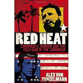 Red Heat: Konspiration, mord och det kalla kriget i Karibien