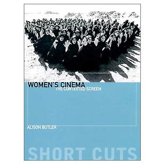 Women's Cinema: The Contested Screen (Short Cuts)