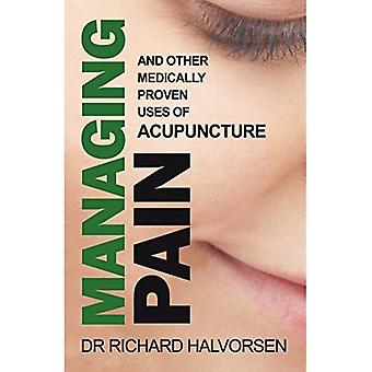 Managing Pain: And Other Medically Proven Uses of Acupuncture