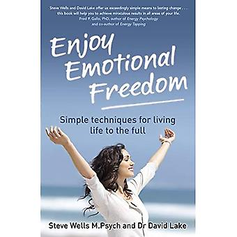 Enjoy Emotional Freedom: Simple Techniques for Living Life to the Full