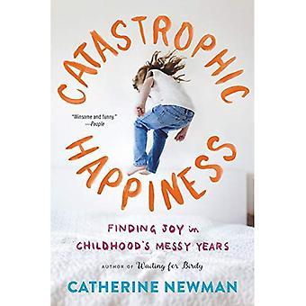 Bonheur catastrophique: Trouver joie en désordre de l'enfance