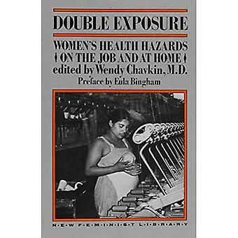 Double Exposure: Women's Health Hazards on the Job and at Home (New feminist library)