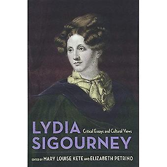 Lydia Sigourney: Critical Essays and Cultural Views
