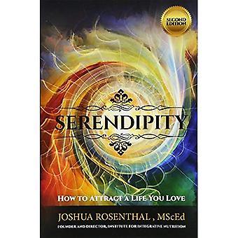 Serendipiteit: Hoe aan te trekken van een leven dat je liefde