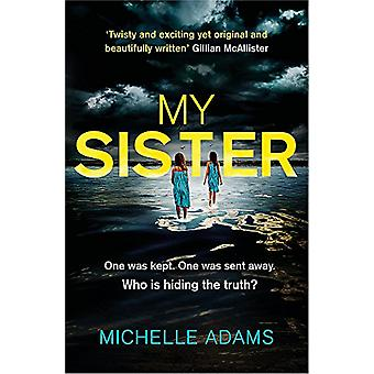 My Sister - a gripping psychological thriller by Michelle Adams - 9781