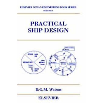 Practical Ship Design by Watson & D. G. M.