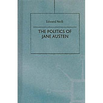 The Politics of Jane Austen by Neill & Edward