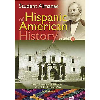 Student Almanac of Hispanic American History Volume 1  2 by Greenwood Press