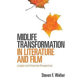Lebensmitte Transformation in Literatur und Film Jungian und Eriksonian Perspektiven von Walker & Stephen F.