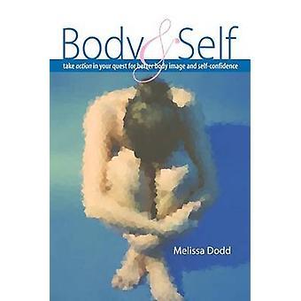 AÇÃO de Selftake do corpo em sua busca para imagem corporal positiva por Dodd & Melissa