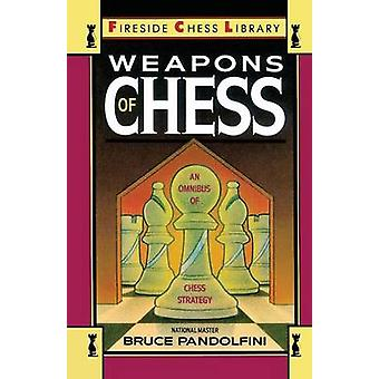 Armes du jeu d'échecs un Omnibus des stratégies d'échecs par Pandolfini & Bruce