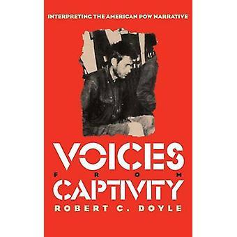 Voces desde la cautividad Interpreteting la narrativa de prisionero de guerra americano por Doyle y Robert C.
