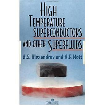 Hochtemperatur-Supraleiter und andere Supraflüssigkeiten von Alexandrov & A. S.