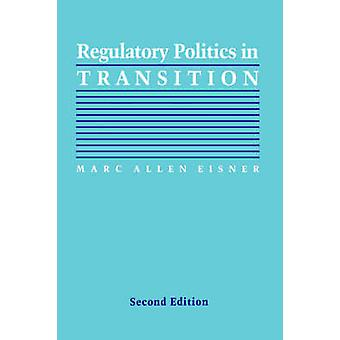 Regulatory Politics in Transition by Eisner & Marc Allen