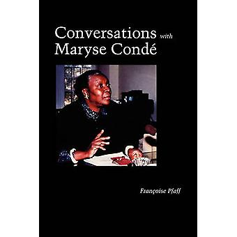 Conversations with Maryse Conde by Pfaff & Francoise