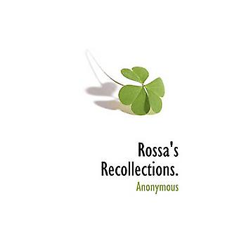 Rossas Recollections. by Anonymous & .