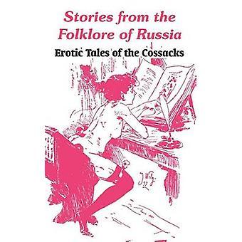 Histoires de Folklore de Russie contes érotiques des cosaques par anonyme