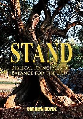 Stand  Biblical Principles of Balance for the Soul by Boyce & Carolyn