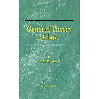 General Theory of Law by Korkunov & N. M.