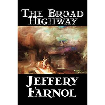 The Broad Highway by Jeffery Farnol Fiction Action  Adventure Historical by Farnol & Jeffery