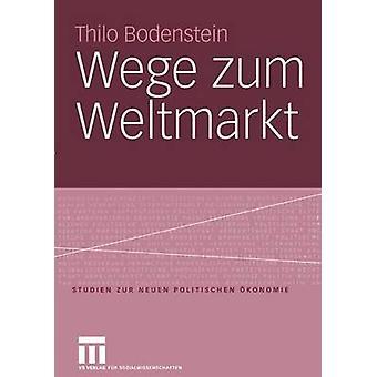 Wege zum Weltmarkt por Bodenstein y Thilo