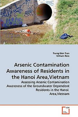 Arsenic Contamination Awareness of Residents in the Hanoi AreaVietnam by Tran & Tcourirg Kien