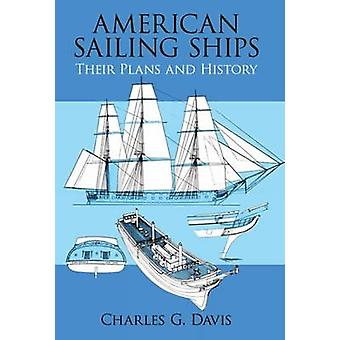 American Sailing Ships - Their Plans and History by Charles G. Davis -