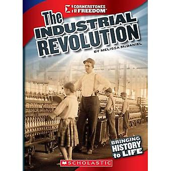 The Industrial Revolution by Melissa McDaniel - 9780531265628 Book