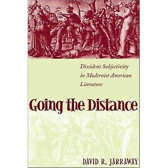 Going the Distance - Dissident Subjectivity in Modernist American Lite