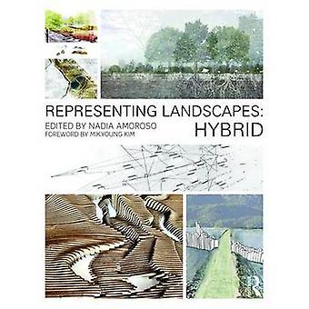 Representing Landscapes - Hybrid by Nadia Amoroso - 9781138778405 Book